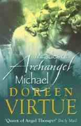 Miracles of Archangel Michael - Doreen Virtue
